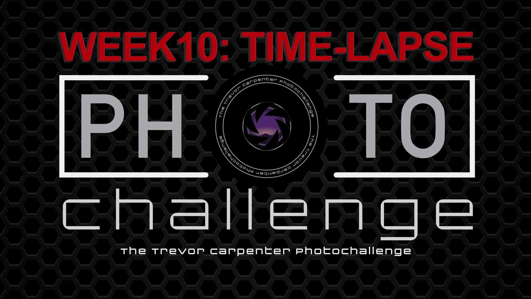 WEEK 10 Time-Lapse Photography